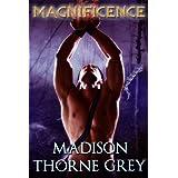 Magnificence (Gwarda Warriors Book 1) ~ Madison Thorne Grey