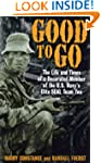 Good to Go: The Life And Times Of A D...