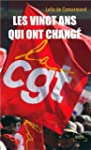 Les vingt ans qui ont chang� la CGT