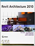 img - for Revit Architecture 2010 / Introducing Revit Architecture 2010 (Diseno Y Creatividad / Design and Creativity) (Spanish Edition) book / textbook / text book