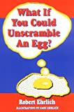 Image of What If You Could Unscramble an Egg?