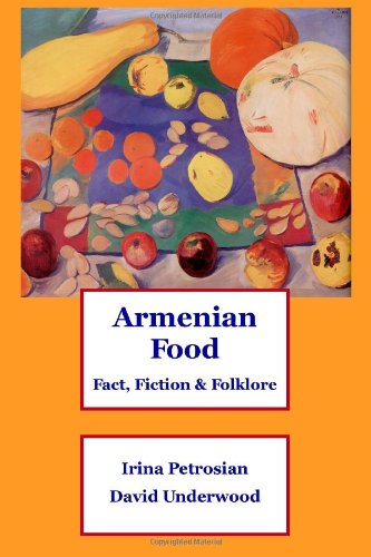 Armenian Food: Fact, Fiction & Folklore