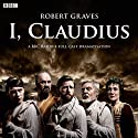 I, Claudius (Dramatised) Radio/TV von Robert Graves Gesprochen von: Derek Jacobi, Tom Goodman Hill