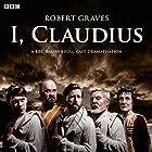 I, Claudius (Dramatised) Radio/TV von Robert Graves Gesprochen von: Derek Jacobi, Tom Goodman Hill