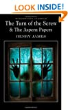 The Turn of the Screw & The Aspern Papers (Wordsworth Classics): AND The Aspern Papers
