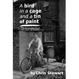 A Bird in a Cage and a Tin of Paintby Chris Stewart