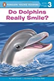 Do Dolphins Really Smile? (Penguin Young Readers, L3) (0448443414) by Driscoll, Laura