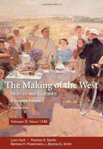 The Making of the West: A Concise History, Volume II: Peoples and...