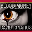 Bloodmoney: A Novel of Espionage (       UNABRIDGED) by David Ignatius Narrated by Firdous Bamji