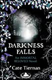 Cate Tiernan Darkness Falls (Immortal Beloved)