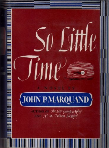 So Little Time by John P. Marquand