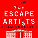 The Escape Artists (       UNABRIDGED) by Noam Scheiber Narrated by Michael Kramer