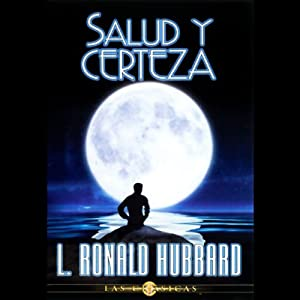 Salud y Certeza (Health and Certainty) | [L. Ron Hubbard]