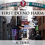 First Do No Harm: Benjamin Davis Book Series (       UNABRIDGED) by A. Turk Narrated by J. D. Hart