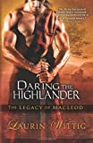 img - for By Laurin Wittig Daring the Highlander (The Legacy of MacLeod) (Reissue) [Paperback] book / textbook / text book