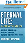 Eternal Life: A New Vision: Beyond Re...