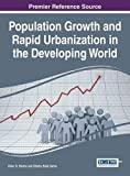 img - for Population Growth and Rapid Urbanization in the Developing World (Advances in Electronic Government, Digital Divide, and Regional Development) book / textbook / text book