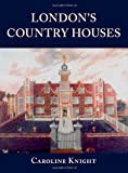 London's Country Houses