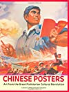 Revolutionary Chinese Posters: Art from the Great Proletarian Cultural Revolution