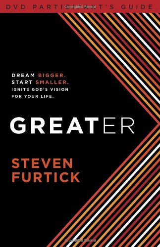 Greater Participant's Guide, Furtick, Steven