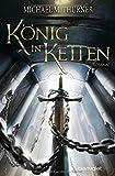König in Ketten: Roman
