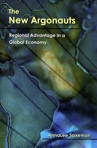 The New Argonauts: Regional Advantage in a Global Economy