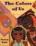 The Colors of Us[ THE COLORS OF US ] by Katz, Karen (Author) Oct-01-02[ Paperback ]
