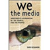 We The Media ~ Dan Gillmor