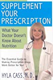 Supplement Your Prescription: What Your Doctor Doesn't Know About Nutrition Supplement Your Prescri