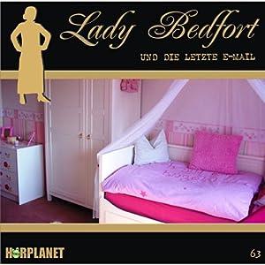Die letzte E-Mail (Lady Bedfort 63) Hörspiel