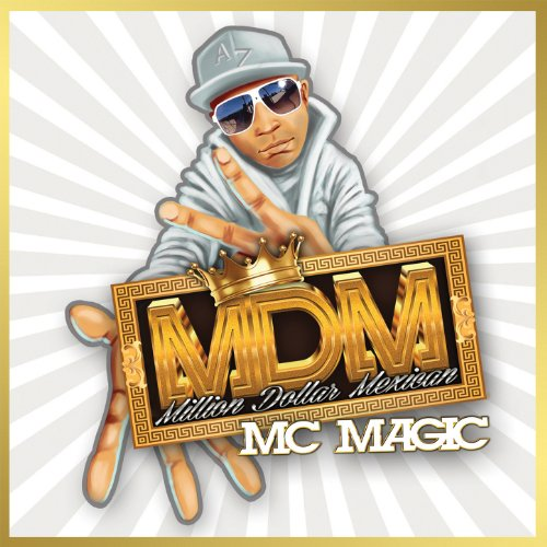 MC Magic-MDM-Million Dollar Mexican-2014-CR Download
