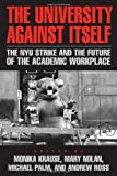 The University Against Itself: The NYU Strike and the Future of the Academic Workplace