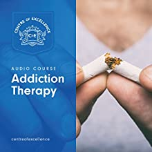 Addiction Therapy Audiobook by  Centre of Excellence Narrated by Jane Branch