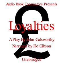 Loyalties Audiobook by John Galsworthy Narrated by Flo Gibson