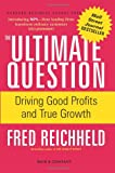 Image of The Ultimate Question: Driving Good Profits and True Growth