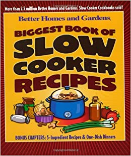 Biggest book of slow cooker recipes better homes Better homes and gardens recipes from last night