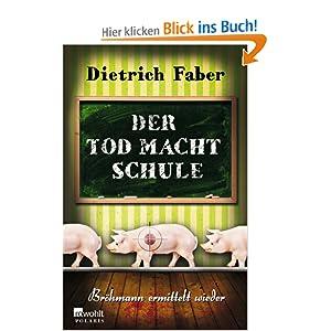 der tod macht schule br hmann ermittelt wieder dietrich faber b cher. Black Bedroom Furniture Sets. Home Design Ideas
