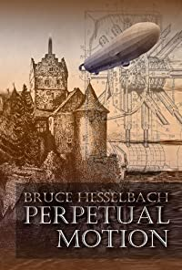 (FREE on 8/5) Perpetual Motion by Bruce Hesselbach - http://eBooksHabit.com