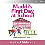 Maddi's First Day at School: Little Mates, Book 3 | Jo Louise,Brielle Spicer