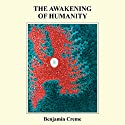 The Awakening of Humanity Audiobook by Benjamin Creme Narrated by Jessica Webster