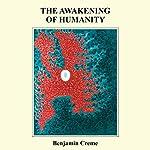 The Awakening of Humanity | Benjamin Creme