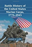 Battle History of the United States Marine Corps, 1775-1945