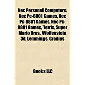NEC Personal Computers: NEC PC-6001 Games, NEC PC-8801 Games, NEC PC-9801 Games, Tetris, Super Mario Bros., Wolfenstein 3D, Lemmings, Gradius