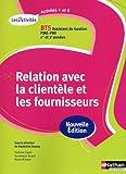 echange, troc Francine Cayot, Pierre Richard, Dominique Sicard-Lottici - Activités 1 et 2 - Relation avec la clientèle et les fournisseurs - BTS AG pme-pmi