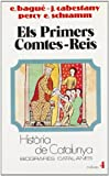 img - for Els primers comtes-reis (Biografies catalanes) (Catalan Edition) book / textbook / text book