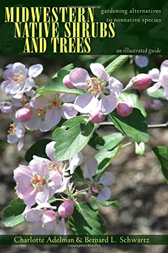 Book Cover: Midwestern Native Shrubs and Trees: Gardening Alternatives to Nonnative Species