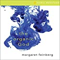 The Organic God Audiobook by Margaret Feinberg