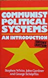 Communist Political Systems: An Introduction (031200723X) by White, Stephen