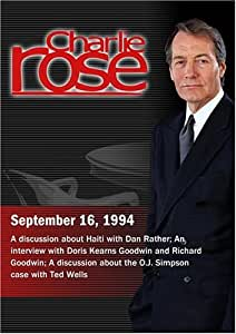 Charlie Rose with Dan Rather; Doris Kearns Goodwin & Richard Goodwin; Ted Wells (September 16, 1994)
