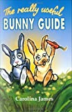 img - for The Really Useful Bunny Guide by Carolina James (1998-01-03) book / textbook / text book
